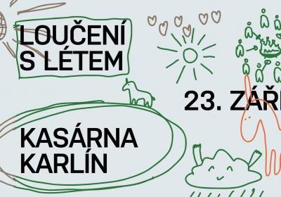 Loučení s létem - Kasárna Karlín