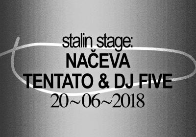 Stalin Stage: Načeva - Tentato - Dj Five