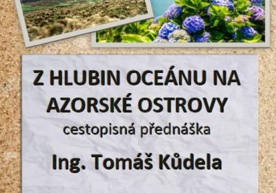 Z hlubin oceánu na Azorské ostrovy – cestopisná přednáška