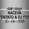 Stalin Stage: Načeva - Tentato - Dj Five